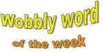 wobbly