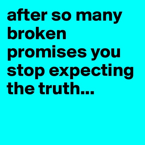 after-so-many-broken-promises-you-stop-expecting-t